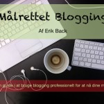 I dag udkommer Målrettet Blogging